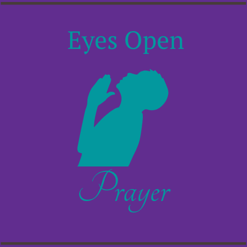 Eyes Open Prayer